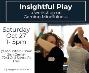 Insightful Play: A Workshop in Gaming Mindfulness
