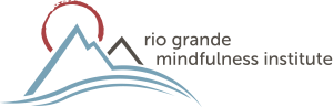 Rio Grande Mindfulness Institute